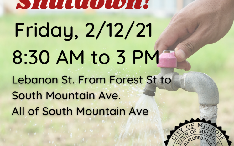 Graphic reading: Water Main Shutdown! Friday 2/12/21 8:30 AM to 3 PM Lebanon St Lebanon St from Forest St to South Mountain Ave.